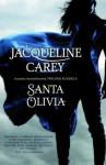 Santa Olivia - Jacqueline Carey, Jakub Steczko