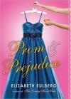 Prom and Prejudice - Elizabeth Eulberg