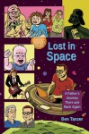 Lost in Space: A Father's Journey There and Back Again - Ben Tanzer, Steven Lafler