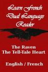 Learn French - Dual Language Reader (The Raven / The Tell-Tale Heart) - Edgar Allan Poe, J Bradley, Charles Baudelaire, Stéphane Mallarmé