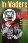 In Waders From Mars - Keith Lansdale, Joe R. Lansale, Karen Lansdale
