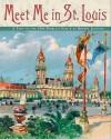 Meet Me in St. Louis: The 1904 St. Louis World's Fair - Robert Jackson