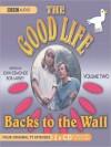 Backs to the Wall: The Good Life, Volume 2 - John Esmonde, Richard Briers, Paul Eddington, Bob Larbey, Penelope Keith, Felicity Kendall