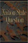 The Nation-State in Question - Ezra N. Suleiman, T.V. Paul, G. John Ikenberry