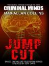 Jump Cut (Criminal Minds, Book 1) - Max Allan Collins