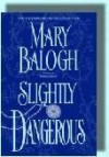 Slightly Dangerous - Mary Balogh