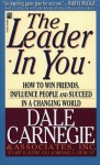 The Leader In You: The Leader In You - Dale Carnegie