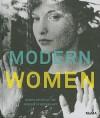 Modern Women: Women Artists at The Museum of Modern Art - Cornelia Butler, Alexandra Schwartz, Griselda Pollock