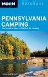 Moon Pennsylvania Camping: The Complete Guide to Tent and RV Camping - Jason Jack Miller, Heidi Ruby Miller