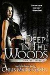 Deep In the Woods - Chris Marie Green