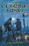 The Corpse King - Tim Curran, Alan M. Clark, Keith Minnion