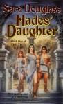 Hades' Daughter - Sara Douglass