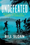 Undefeated: America's Heroic Fight for Bataan and Corregidor - Bill Sloan