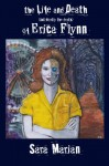 The Life and Death (but mostly the death) of Erica Flynn - Sara Marian