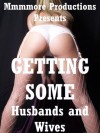 Getting Some Husbands and Wives: Five Wife Share Husband Share Erotic Shorts - April Styles, Hope Parsons, Tawna Bickley, Jeanna Yung, Morghan Rhees