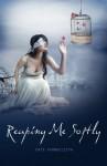 Reaping Me Softly - Kate Evangelista