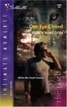 One Eye Closed - Karen Whiddon