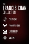 The Francis Chan Collection: Crazy Love, Forgotten God, Erasing Hell, and Multiply - Francis Chan, Preston Sprinkle, Mark Beuving