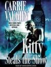 Kitty Steals the Show - Marguerite Gavin, Carrie Vaughn