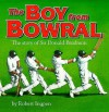 The Boy From Bowral : The Story of Sir Donald Bradman - Robert Ingpen