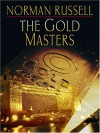 The Gold Masters - Norman Russell