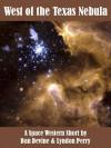 West of the Texas Nebula - Lyndon Perry, Daniel Devine