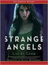 Strange Angels - Lili St. Crow, Lilith Saintcrow, Alyssa Bresnahan