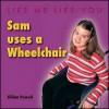 Sam Uses a Wheelchair - Jillian Powell