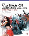 Adobe After Effects CS5 Visual Effects and Compositing Studio Techniques - Mark Christiansen