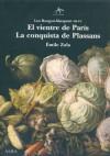 El vientre de Paris / La Conquista de Plassans - Émile Zola