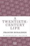 A Twentieth-Century Life. by Frances Donaldson - Frances Donaldson