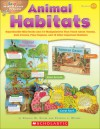 Easy Make & Learn Projects: Animal Habitats: Reproducible Mini-Books and 3-D Manipulatives That Teach About Oceans, Rain Forests, Polar Regions, and 12 Other Important Habitats - Donald M. Silver, Patricia J. Wynne