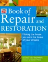 Time-Life Book of Repair and Restoration: Making the House You Own the Home You Want - Tony Wilkins, David Holloway, John McGowan