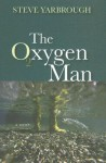 The Oxygen Man - Steve Yarbrough