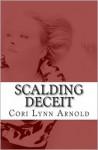 Scalding Deceit - Cori Lynn Arnold