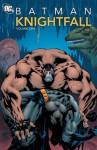 Batman: Knightfall, Vol. 1 - Chuck Dixon, Adrienne Roy, John Constanza, Graham Nolan