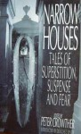 Narrow Houses: Tales of Superstition, Suspense and Fear - Darrell Schweitzer, William F. Nolan, Christopher Fowler, Ed Gorman, Douglas E. Winter, Chet Williamson, David B. Silva, Brian M. Stableford, Peter Crowther, Ramsey Campbell, Pat Cadigan, Jonathan Carroll, Ian Watson, Nancy A. Collins, Rex Miller, Stephen Gallagher, Rick