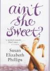 Ain't She Sweet - Susan Elizabeth Phillips