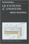 Fine Homebuilding Questions and Answers about Building - Fine Homebuilding Magazine, Fine Homebuilding Magazine, John Kelsey