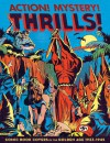 Action! Mystery! Thrills!: Comic Book Covers of the Golden Age, 1933-1945 - Greg Sadowski, Ty Templeton