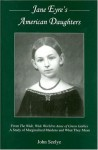 Jane Eyre's American Daughters: From the Wide, Wide World to Anne of Green Gables a Study of Marginalized Maidens and What They Mean - John Seelye