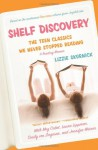 Shelf Discovery: The Teen Classics We Never Stopped Reading - Lizzie Skurnick, Laura Lippman, Meg Cabot, Jennifer Weiner, Cecily von Ziegesan