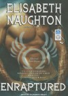 Enraptured - Elisabeth Naughton, Elizabeth Wiley