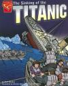 The Sinking of the Titanic (Graphic History) - Matt Doeden