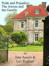 Pride and Prejudice: The Jewess and the Gentile - Lev Raphael