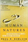 Human Natures: Genes, Cultures, and the Human Prospect - Paul R. Ehrlich