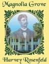 Magnolia Grove: The Story of Rear Admiral Richmond Pearson Hobson - Harvey Rosenfeld, Patrick Cullen