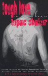 Tough Love: Cultural Criticism & Familial Observations on the Life and Death of Tupac Shakur - Michael Datcher, Kwame Alexander, Kierna Dawsey, Craig A. Thompson