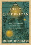 The First Copernican: Georg Joachim Rheticus and the Rise of the Copernican Revolution - Dennis Danielson