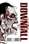 Downfall - Michael S. Gardner